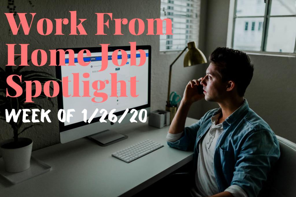 Work From Home Jobs Spotlight Week of 1/26/20